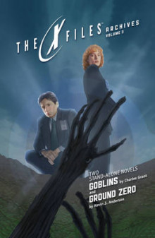X-Files Archives Volume 3 Goblins & Ground Zero av Kevin J. Anderson og Charles Grant (Heftet)