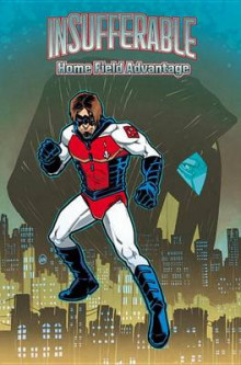 Insufferable: Home Field Advantage av Mark Waid (Heftet)