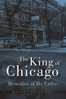 The King of Chicago av Daniel Friedman (Innbundet)