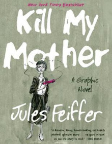 Kill My Mother av Jules Feiffer (Heftet)