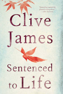 Sentenced to Life av Clive James (Innbundet)