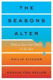 The Seasons Alter av Philip Kitcher og Evelyn Fox Keller (Innbundet)