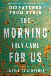 The Morning They Came For Us av Janine Di Giovanni (Heftet)