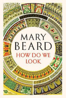 How Do We Look av Mary Beard (Innbundet)