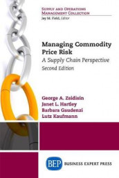Managing Commodity Price Risk av Barbara Gaudenzi, Janet L Hartley og George A Zsidisin (Heftet)