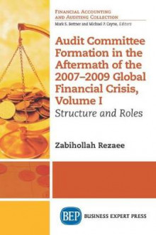 Audit Committee Formation in the Aftermath of 2007-2009 Global Financial Crisis, Volume I av Zabihollah Rezaee (Heftet)