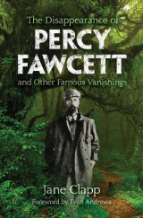 Omslag - The Disappearance of Percy Fawcett and Other Famous Vanishings