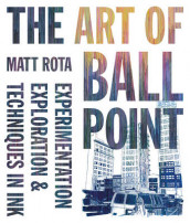 The Art of Ballpoint av Matt Rota (Heftet)