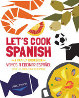Omslag - Let's Cook Spanish, a Family Cookbook