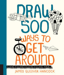 Draw 500 Ways to Get Around av James Gulliver Hancock (Heftet)