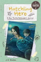 Omslag - Hatchling Hero: A Sea Turtle Defender's Journal