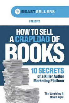 How to Sell a Crapload of Books: av Tim Vandehey (Heftet)