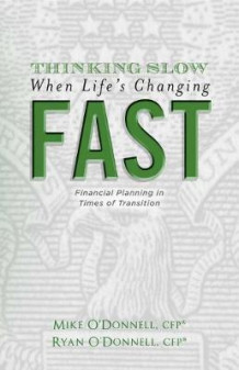 Thinking Slow When Life's Changing Fast av Mike and Ryan O'Donnell (Heftet)