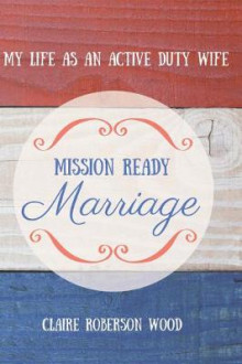 Mission Ready Marriage av Claire Wood (Heftet)