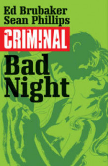 Criminal: Bad Night Volume 4 av Ed Brubaker og Greg Rucka (Heftet)
