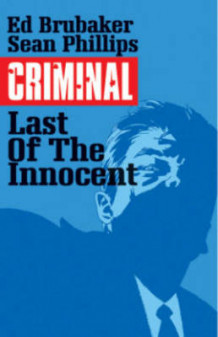 Criminal: The Last of the Innocent Volume 6 av Ed Brubaker (Heftet)