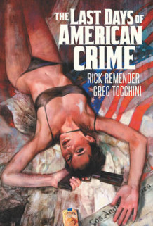 Last Days of American Crime av Rick Remender (Innbundet)