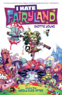 I Hate Fairyland Volume 1: Madly Ever After av Skottie Young (Heftet)