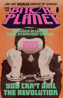 Bitch Planet Volume 2: President Bitch av Kelly Sue DeConnick (Heftet)