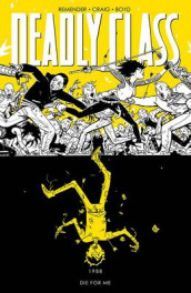 Deadly Class Volume 4: Die for Me av Rick Remender (Heftet)