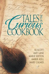 Tales of the Curious Cookbook av Mary Calmes, Amy Lane og Marie Sexton (Heftet)
