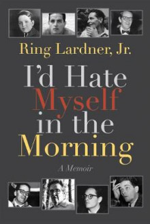 I'd Hate Myself in the Morning av Ring Lardner (Heftet)