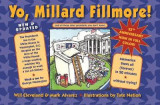 Omslag - Yo Millard Fillmore! (and All Those Other Presidents You Don't Know)
