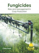 Omslag - Fungicides: Risks and Management in Crop Production