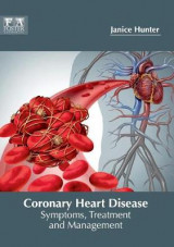 Omslag - Coronary Heart Disease: Symptoms, Treatment and Management