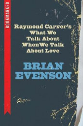 Raymond Carver's What We Talk about When We Talk about Love: Bookmarked av Brian Evenson (Heftet)
