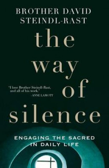 The Way of Silence av Brother David Steindl-Rast (Innbundet)