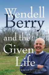 Omslag - Wendell Berry and the Given Life