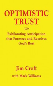 Optimistic Trust av Jim Croft og Mark Williams (Heftet)