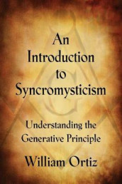 An Introduction to Syncromysticism av William Anthony Ortiz (Heftet)