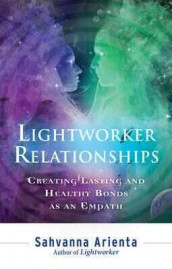 Lightworker Relationships av Sahvanna Arienta (Heftet)