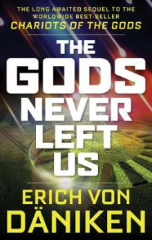 The Gods Never Left Us av Erich von Daniken (Heftet)