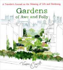 Gardens of Awe and Folly av Vivian Swift (Innbundet)