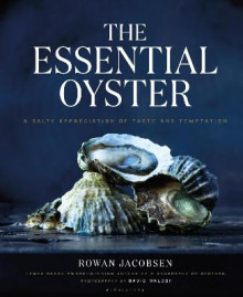 The Essential Oyster av Rowan Jacobsen (Innbundet)