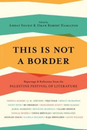This Is Not a Border av J M Coetzee, Teju Cole, China Mieville, Deborah Moggach, Michael Ondaatje, Michael Palin, William Sutcliffe og Alice Walker (Heftet)