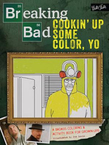 Breaking Bad. Cookin' up some color, yo. A badass coloring book for grown-ups (Andre trykte artikler)