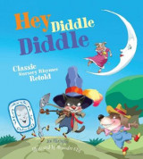 Omslag - Hey Diddle Diddle: Classic Nursery Rhymes Retold