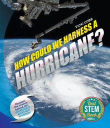 How Could We Harness a Hurricane? av Vicki Cobb (Innbundet)
