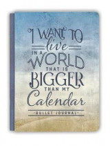 Omslag - I Want to Live in a World That Is Bigger Than My Calendar