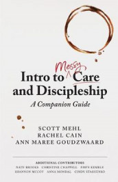 Intro to Messy Care and Discipleship av Rachel Cain, Ann Maree Goudzwaard og Scott Mehl (Heftet)