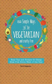 52 Simple Ways to Be Vegetarian and Cruelty-Free av Mango Media og Terri Paajanen (Heftet)