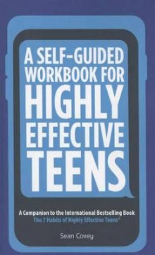 A Self-Guided Workbook for Highly Effective Teens av Sean Covey (Heftet)