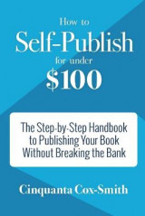Omslag - How to Self-Publish for Under $100