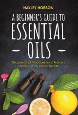 Omslag - A Beginner's Guide to Essential Oils