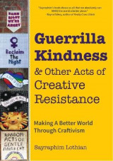 Omslag - Guerrilla Kindness and Other Acts of Creative Resistance