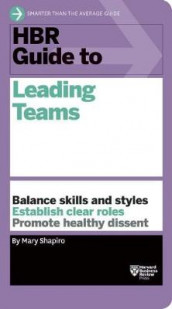 HBR Guide to Leading Teams (HBR Guide Series) av Mary Shapiro (Heftet)